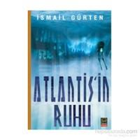 Atlantis'İn Ruhu-İsmail Gürten