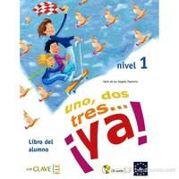 uno, dos, tres... ya! 1 Libro del alumno (Ders Kitabı +Audio descargable) 7-10 yaş İspanyolca Temel Seviye