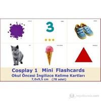 Cosplay 1 Mini Flashcards - Okul Öncesi İngilizce Mini Kelime Kartları (78 adet) (7,0x9,5 cm)