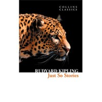 Just So Stories (Collins Classics)
