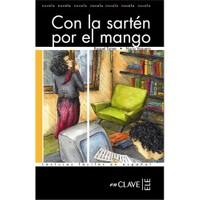 Con la Sartén por el mango (LFEE Nivel-3) İspanyolca Okuma Kitabı