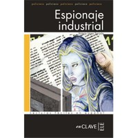 Espionaje industrial (LFEE Nivel-4) İspanyolca Okuma Kitabı