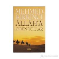 Allah'A Giden Yollar-Mehmed Kırkıncı