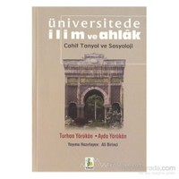 Üniversitede İlim Ve Ahlak Cahit Tanyol Ve Sosyoloji