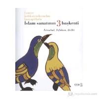 İslam Sanatının üç Başkenti (İngilizce)