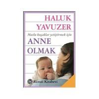 Anne Olmak - Haluk Yavuzer