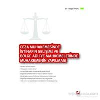 Ceza Muhakemesinde İstinafın Gelişimi ve Bölge Adliye Mahkemelerinde Muhakemenin Yapılması