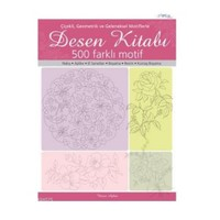 Çiçekli, Geometrik ve Geleneksel Motiflerle Desen Kitabı