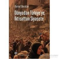 Dünyadan Türkiyeye İktisattan Siyasete-Korkut Boratav