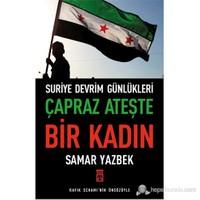 Çapraz Ateşte Bir Kadın - (Suriye Devrim Günlükleri)-Samar Yazbek