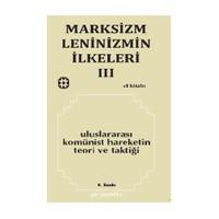 Marksizm, Leninizmin İlkeleri Cilt: 3 Uluslararası Komünist Hareketin Teori Ve Taktiği