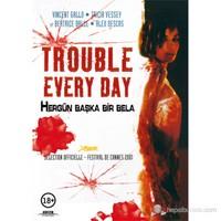 Trouble Every Day (Hergün Başka Bir Bela) (DVD)