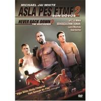 Never Back Down 2: The Beatdown (Asla Pes Etme 2: Son Dövüş)