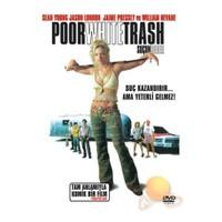 Poor White Trash (Suçun Bedeli)