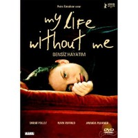 My Life Without Me (Bensiz Hayatım) ( DVD )