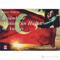 Resimlerle Atatürk'ün Hayatı ve Anıları (İlköğretim Çocukları İçin )