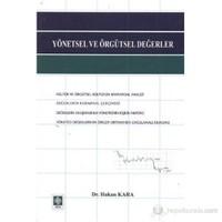 Yönetsel Ve Örgütsel Değerler-Hakan Kara