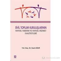 Sivil Toplum Kuruluşlarının Sosyal Yardım Ve Sosyal Hizmet Faaliyetleri-Suat Uğur