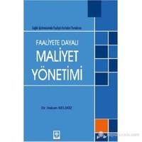 Faaliyete Dayalı Maaliyet Yönetimi (Sağlık İşletmelerinde Faaliyet Haritaları Temelinde)-Hakan Seldüz