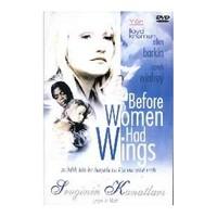 Before Women Had Wings (Sevginin Kanatları)
