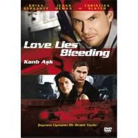Love Lies Bleeding (Kanlı Aşk)