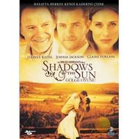 Shadows In The Sun (Gölge Oyunu)