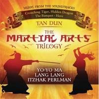 Tan Dun - Martial Arts Trilogy