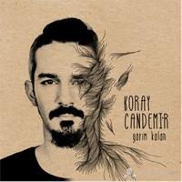 Koray Candemir - Yarım Kalan