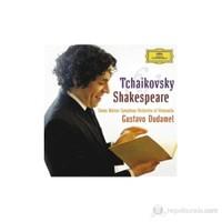 Gustavo Dudamel - Tchaikovsky And Shakesphere