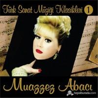 Muazzez Abacı - Türk Sanat Müziği Klasikleri 1