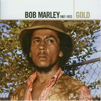 Bob Marley And The Wailers - Gold 1967 - 1972