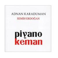 Adnan Karaduman & Semih Erdoğan - Piyano Keman
