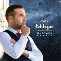 Mustafa Kamacı - Kehkeşan