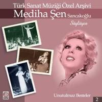 Mediha Şen - Türk Sanat Müziği Özel Arşivi / Unutulmaz Besteler 2