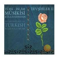 Türk İslam Musikisi Külliyatından - Tevşihler 2