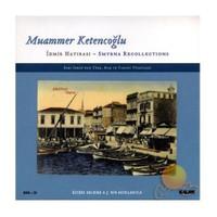 Muammer Ketencoğlu - İzmir Hatırası - Smyrna Recollections (CD+KİTAP)