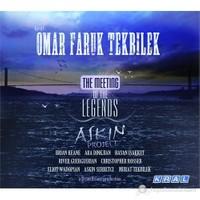 Omar Faruk Tekbilek - The Meeting Of The Legends