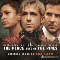 Soundtrack by Mike Patton - The Place Beyond The Pines