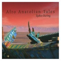 Afro Anatolian Tales - Sjahin During Cd