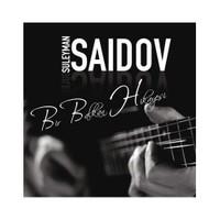 Süleyman Saidov - Bir Balkan Hikayesi