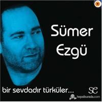 Sümer Ezgü - Bir Sevdadır Türküler