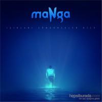 maNga - Işıkları Söndürseler Bile