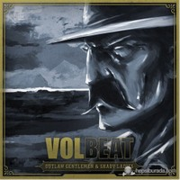 Volbeat - Outlaw Gentlemen & Shady Ladies