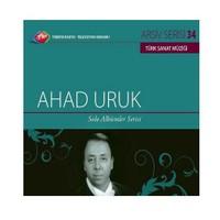 TRT Arşiv Serisi 034: Ahad Uruk / Solo Albümler Serisi
