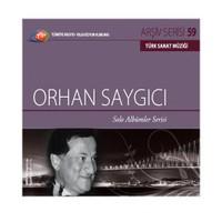 TRT Arşiv Serisi 059: Orhan Saygıcı / Solo Albümler Serisi
