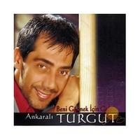 Ankaralı Turgut - Beni Görmek İçin Gelme