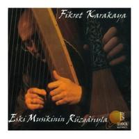 Fikret Karakaya - Eski Musikinin Rüzgarıyla