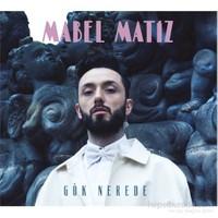 Mabel Matiz - Gök Nerede