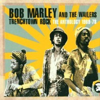 Bob Marley And The Wailers - Trenchtownrock
