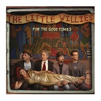 The Little Willies - For The Good Times